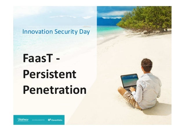 Innovation Security Day  FaasT Persistent Penetration