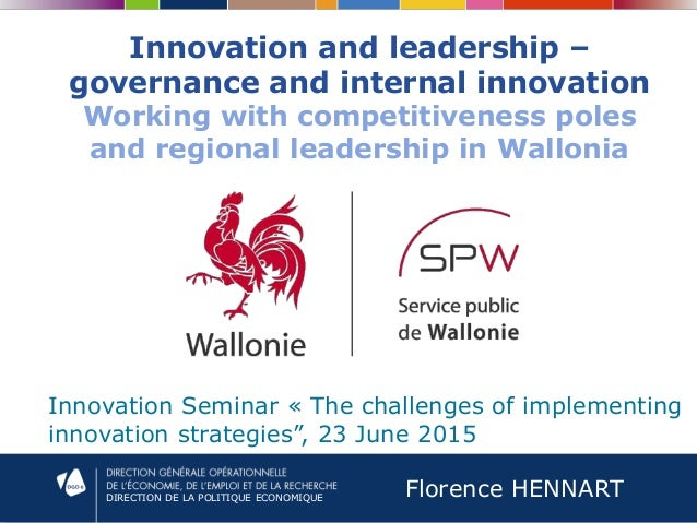 DIRECTION DE LA POLITIQUE ECONOMIQUE Innovation and leadership – governance and internal innovation Working with competiti...