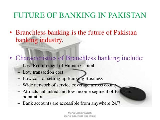 pakistan banking sector the need for Abstract banking sector of pakistan is characterized by the high competition and in order to survive in the market place, employers have understood the need for.