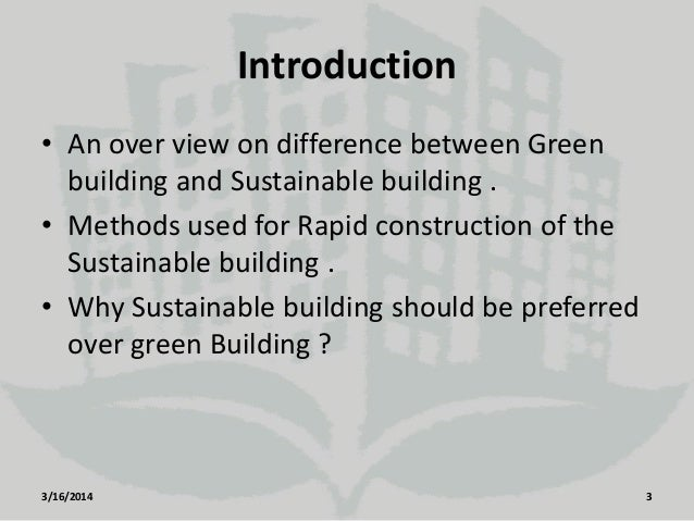 a description of the differences between sustainable and green building construction Energy efficiency trends in residential and commercial buildings 7 figure 6 value of building improvements and repairs the value of residential and commercial repairs and.