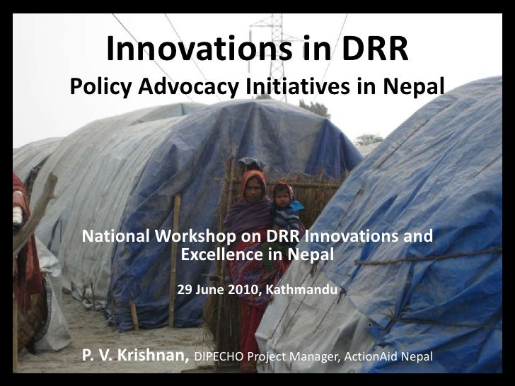 Innovations in DRRPolicy Advocacy Initiatives in Nepal<br />National Workshop on DRR Innovations and Excellence in Nepal<b...