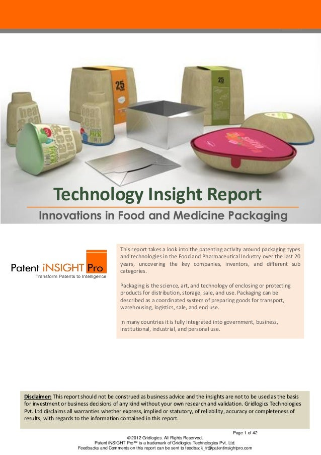 Technology Insight Report Innovations in Food and Medicine Packaging This report takes a look into the patenting activity ...