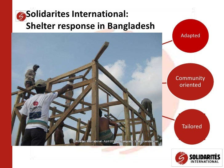 Adapted<br />Solidarites International:                 Shelter response in Bangladesh<br />Community oriented<br />Tailor...