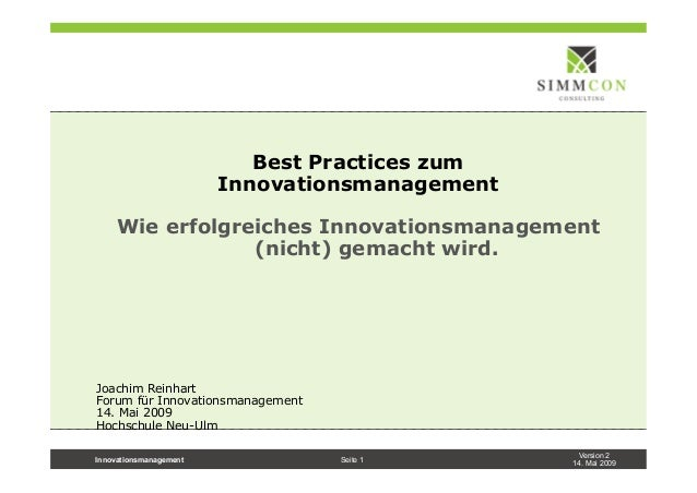 Version 214. Mai 2009Innovationsmanagement Seite 1Best Practices zumInnovationsmanagementWie erfolgreiches Innovationsmana...