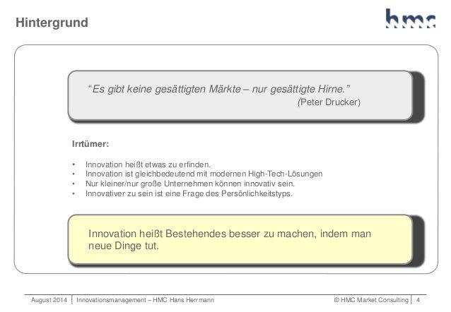 """August 2014   Innovationsmanagement – HMC Hans Herrmann © HMC Market Consulting   4 Hintergrund """"Es gibt keine gesättigten..."""