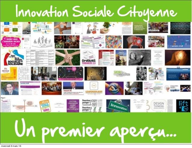 Un premier aperçu...  Innovation Sociale Citoyenne mercredi 9 mars 16