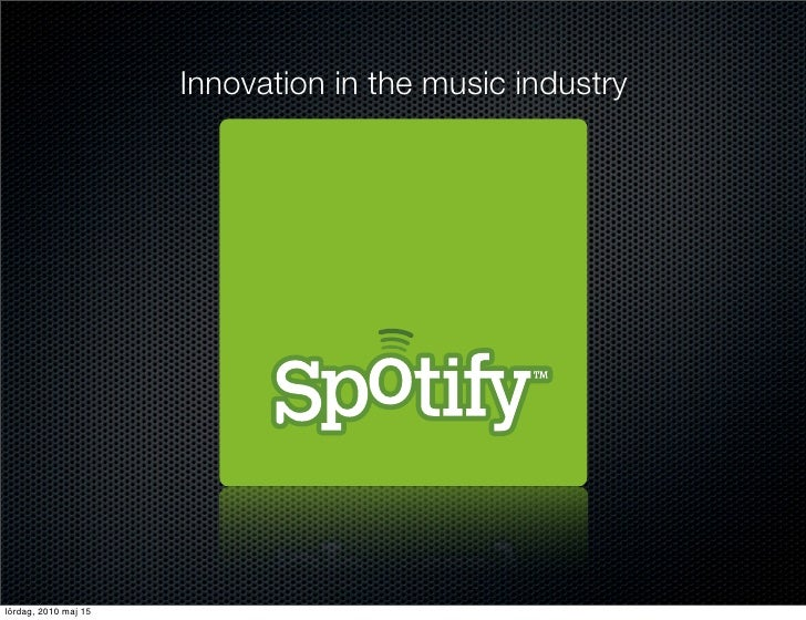 Innovation in the music industry     lördag, 2010 maj 15