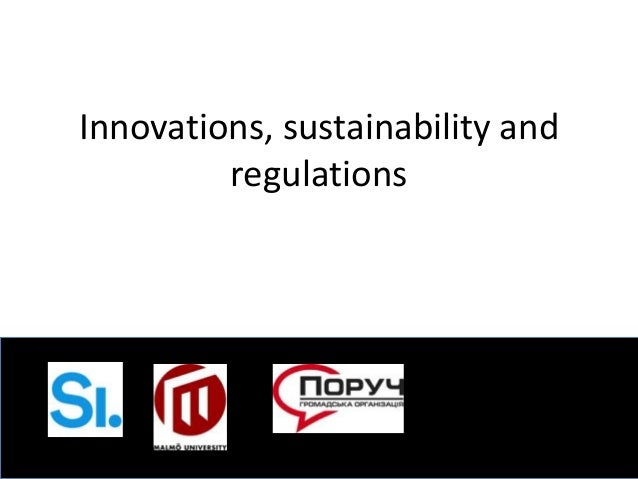 Innovations, sustainability and regulations