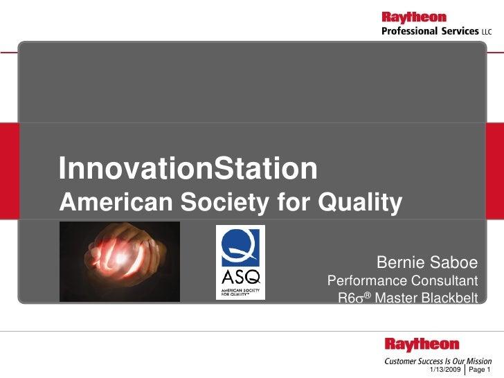 InnovationStation American Society for Quality                              Bernie Saboe                      Performance ...