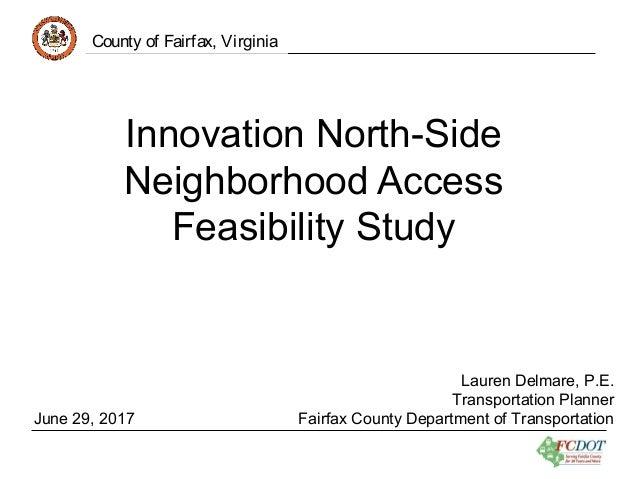 County of Fairfax, Virginia Innovation North-Side Neighborhood Access Feasibility Study County of Fairfax, Virginia Lauren...