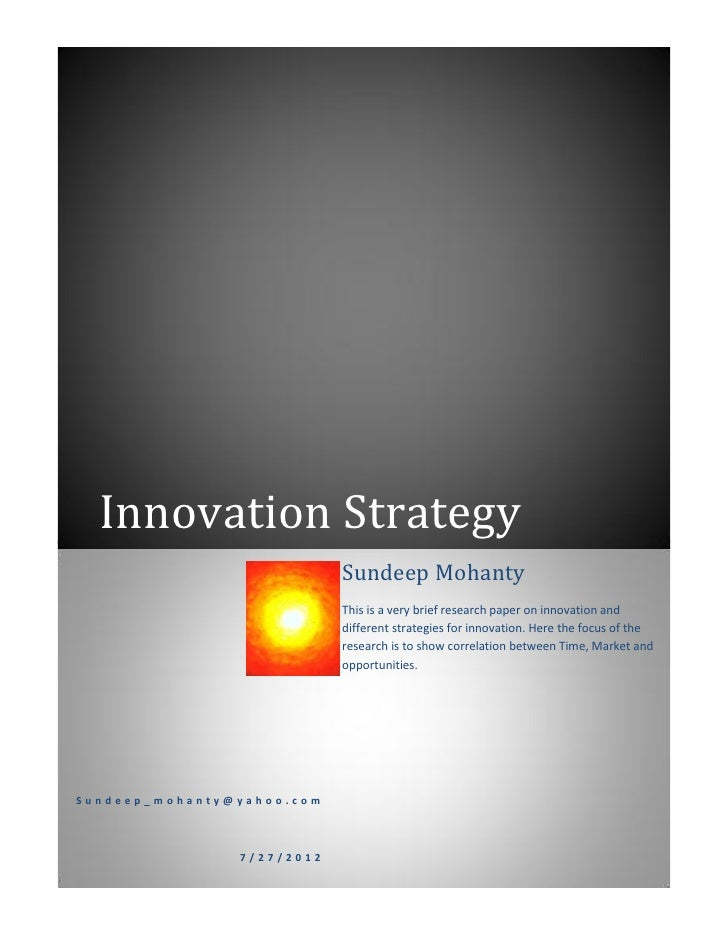 Innovation Strategy                            Sundeep Mohanty                            This is a very brief research pa...