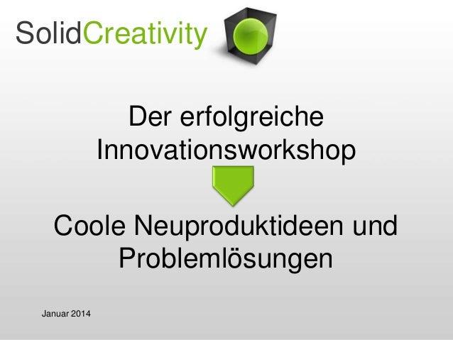 SolidCreativity Der erfolgreiche Innovationsworkshop Coole Neuproduktideen und Problemlösungen Januar 2014