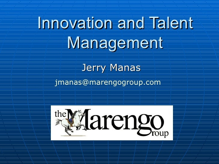 Innovation and Talent Management Jerry Manas [email_address]