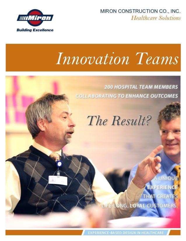 MIRON CONSTRUCTION CO., INC.                          Healthcare SolutionsInnovation Teams             200 HOSPITAL TEAM M...