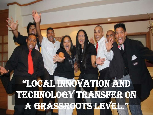 """""""LocaL InnovatIon andTechnology Transfer ona Grassroots LeveL."""""""