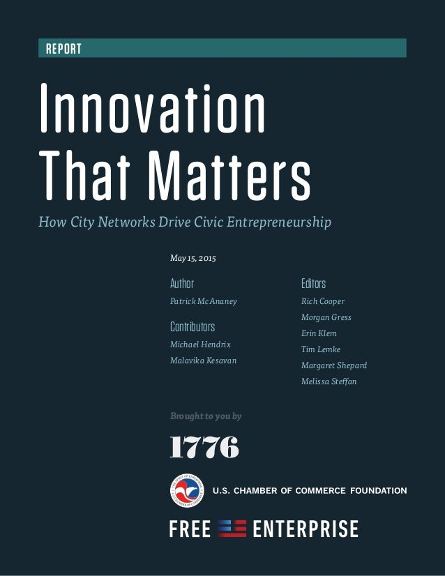 Innovation That MattersHow City Networks Drive Civic Entrepreneurship REPORT Author Patrick McAnaney Contributors Michael ...