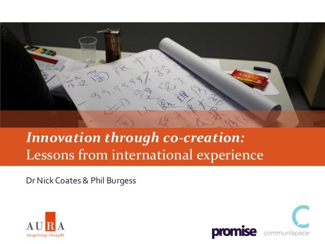 Innovation through co-creation:Lessons from international experienceDr Nick Coates & Phil Burgess