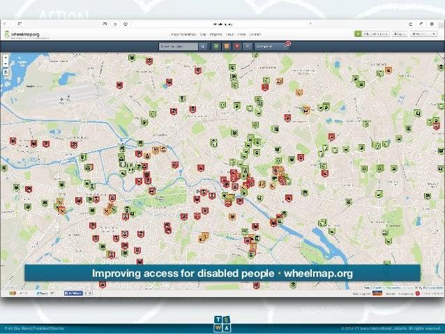 Improving access for disabled people • wheelmap.org  12  Prof. Eku Wand, President Director © 2014 PT tewa international, ...