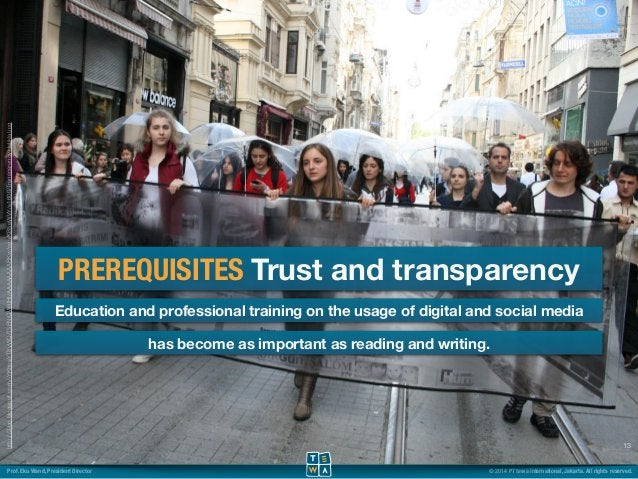 PREREQUISITES Trust and transparency  Education and professional training on the usage of digital and social media  13  ha...