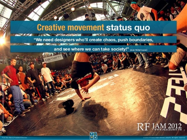 """Creative movement status quo  """"We need designers who'll create chaos, push boundaries,  2  and see where we can take socie..."""