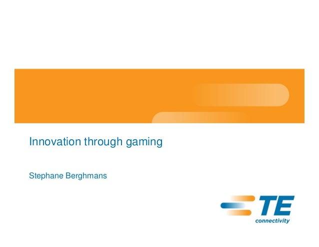 Innovation through gamingStephane Berghmans
