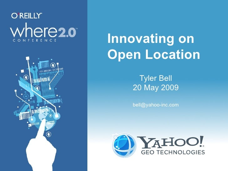 Innovating on  Open Location Tyler Bell 20 May 2009 [email_address]