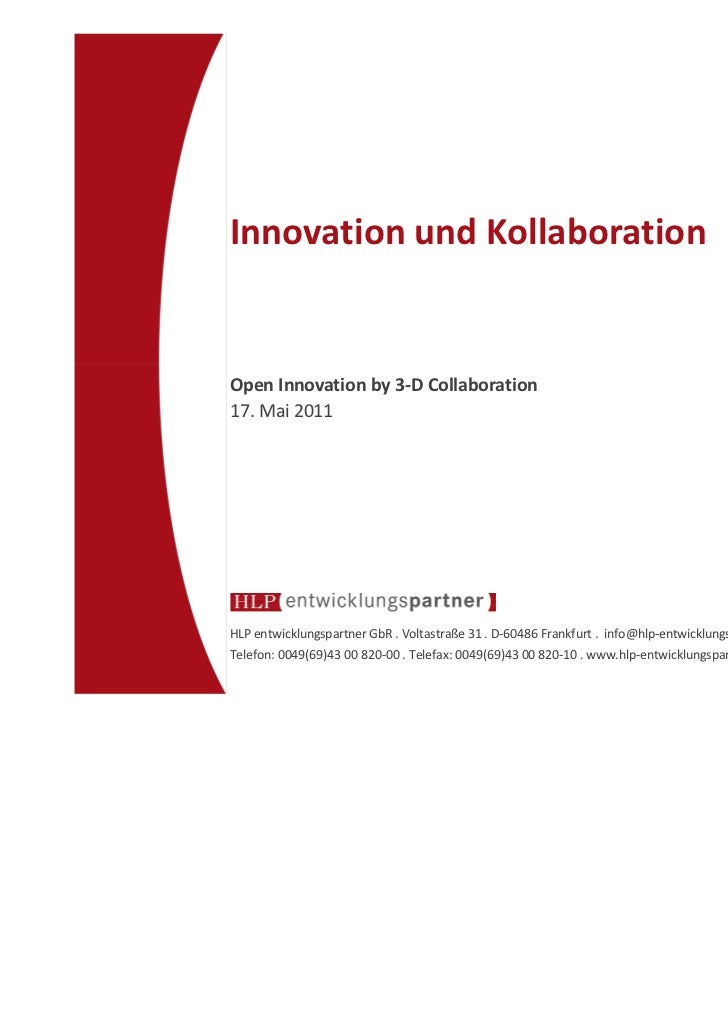 Innovation und KollaborationOpen Innovation by 3-D Collaboration17. Mai 2011HLP entwicklungspartner GbR . Voltastraße 31 ....