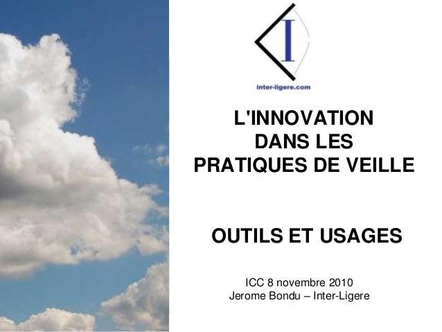 Inter-Ligere SARL - Site: inter-ligere.com - Blog: inter-ligere.net I L'INNOVATION DANS LES PRATIQUES DE VEILLE OUTILS ET ...