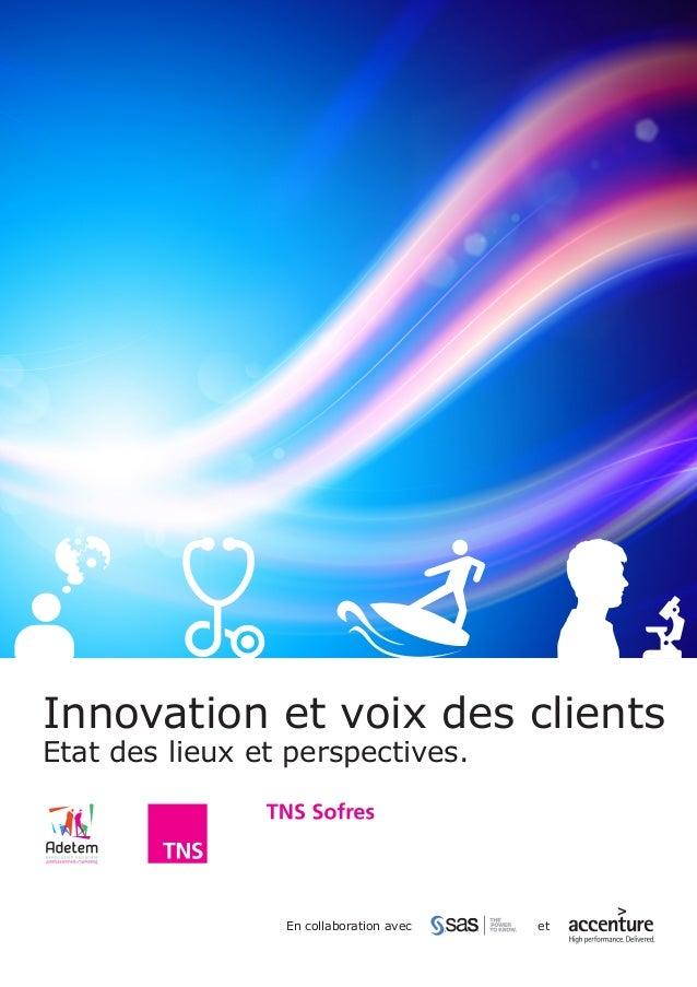 Innovation et voix des clients Etat des lieux et perspectives. etEn collaboration avec