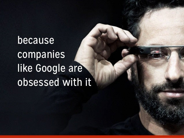 because companies like Google are obsessed with it