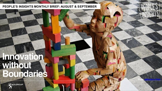 Photo:epSos.deon Flickr Innovation without Boundaries PEOPLE'S INSIGHTS MONTHLY BRIEF: AUGUST & SEPTEMBER