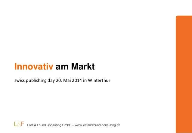 Innovativ am Markt swiss publishing day 20. Mai 2014 in Winterthur