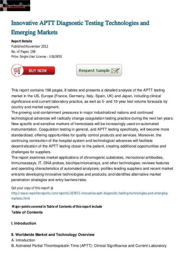 Innovative APTT Diagnostic Testing Technologies andEmerging MarketsReport Details:Published:November 2012No. of Pages: 198...