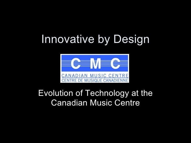 Innovative by Design Evolution of Technology at the Canadian Music Centre