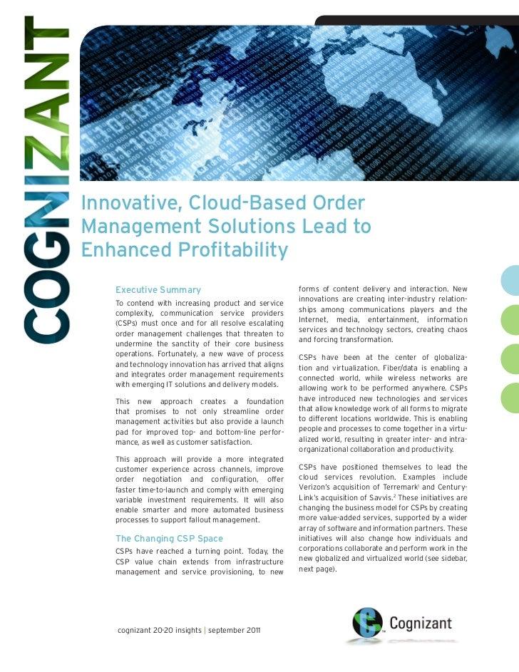 • Cognizant 20-20 InsightsInnovative, Cloud-Based OrderManagement Solutions Lead toEnhanced Profitability   Executive Summ...