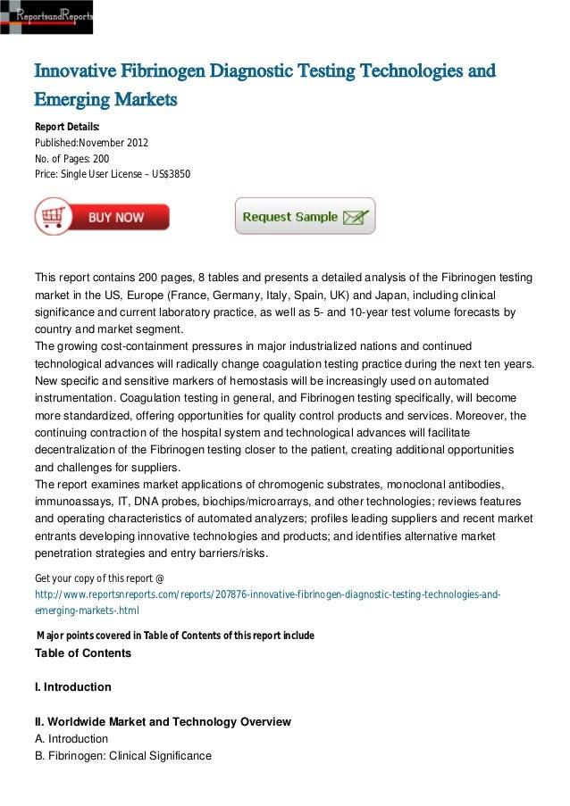Innovative Fibrinogen Diagnostic Testing Technologies andEmerging MarketsReport Details:Published:November 2012No. of Page...