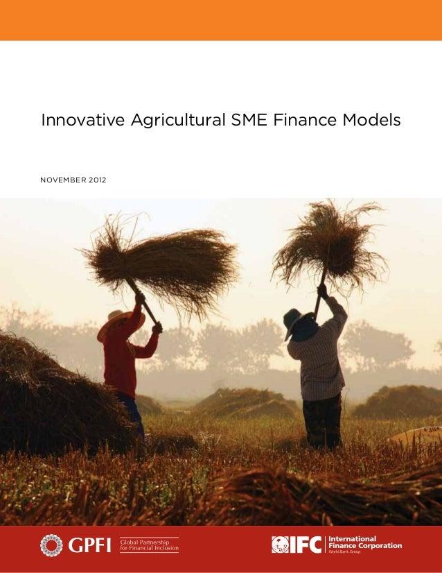 November 2012 Innovative Agricultural SME Finance Models