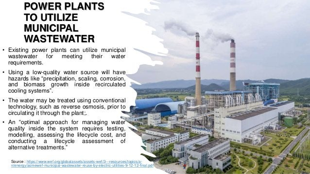 POWER PLANTS TO UTILIZE MUNICIPAL WASTEWATER • Existing power plants can utilize municipal wastewater for meeting their wa...