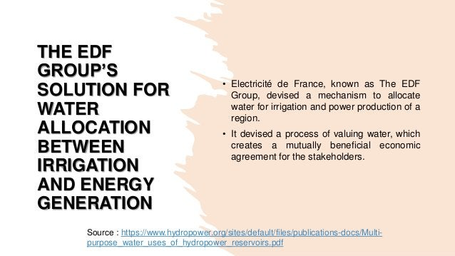 THE EDF GROUP'S SOLUTION FOR WATER ALLOCATION BETWEEN IRRIGATION AND ENERGY GENERATION • Electricité de France, known as T...