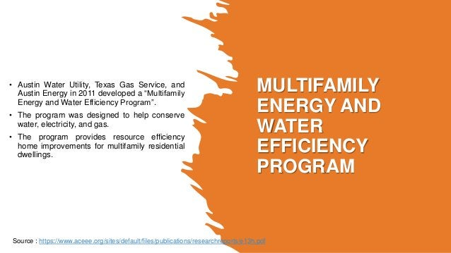 MULTIFAMILY ENERGY AND WATER EFFICIENCY PROGRAM • Austin Water Utility, Texas Gas Service, and Austin Energy in 2011 devel...