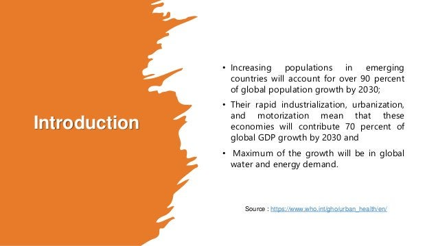 Introduction • Increasing populations in emerging countries will account for over 90 percent of global population growth b...
