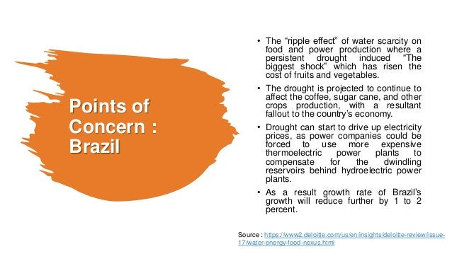 """Points of Concern : Brazil • The """"ripple effect"""" of water scarcity on food and power production where a persistent drought..."""