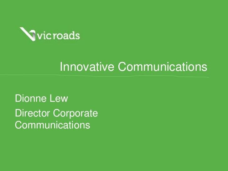 Innovative CommunicationsDionne LewDirector CorporateCommunications