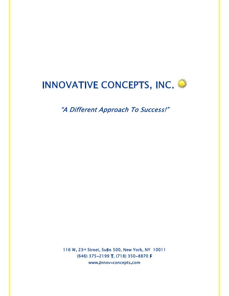 """INNOVATIVE CONCEPTS, INC.     """"A Different Approach To Success!""""        116 W. 23rd Street, Suite 500, New York, NY 10011 ..."""