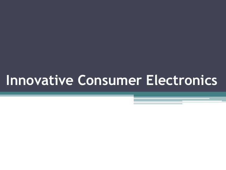 Innovative Consumer Electronics