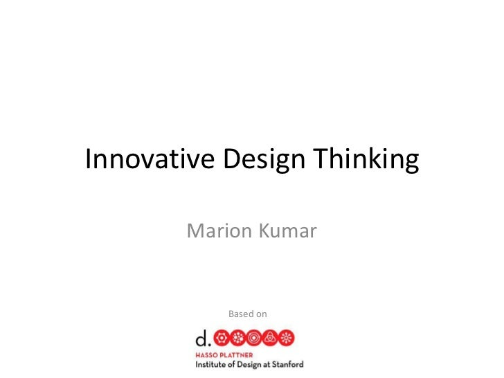 Innovative Design Thinking       Marion Kumar           Based on