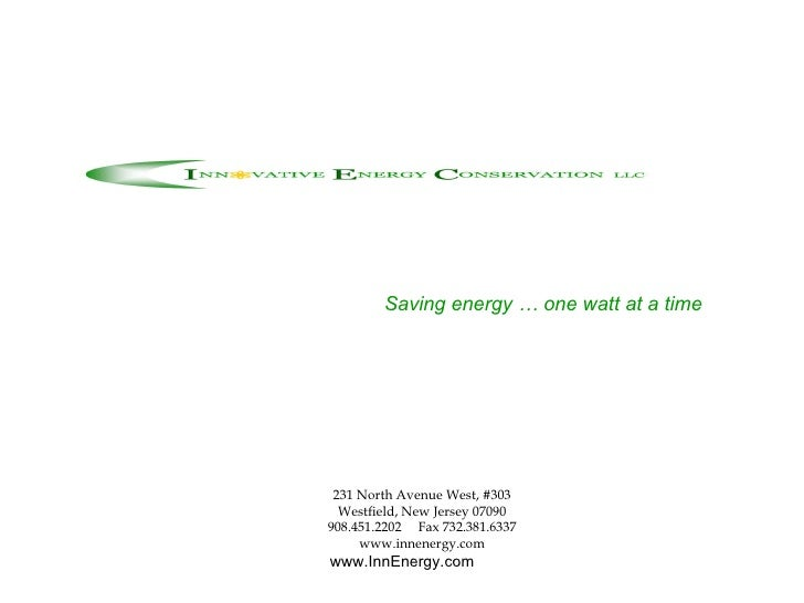 Saving energy … one watt at a time 231 North Avenue West, #303 Westfield, New Jersey 07090 908.451.2202  Fax 732.381.6337 ...
