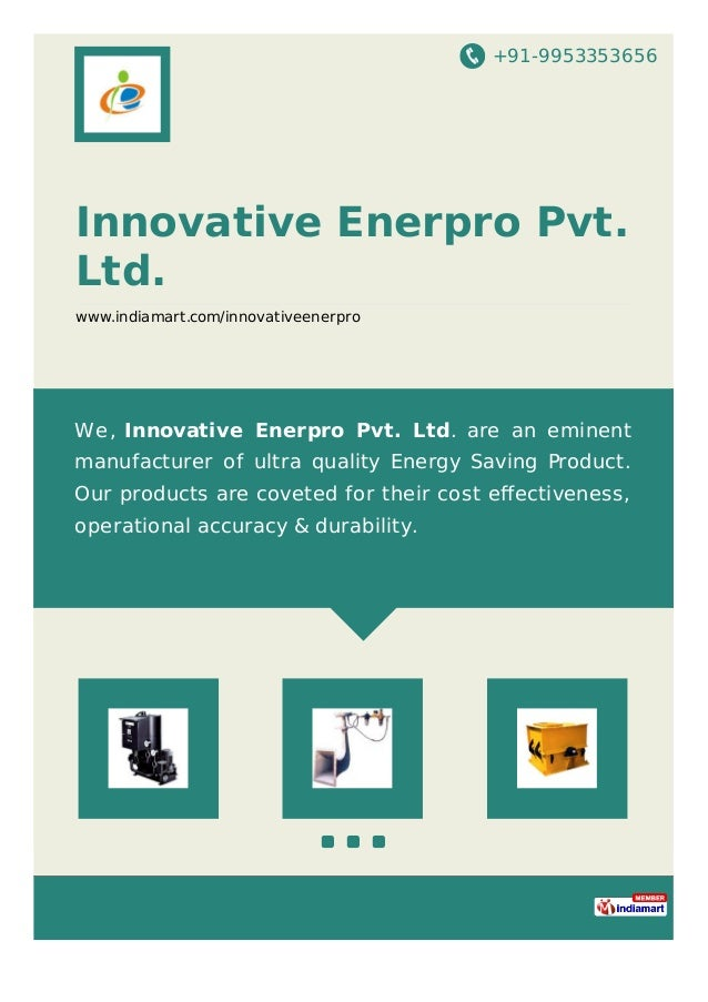 +91-9953353656 Innovative Enerpro Pvt. Ltd. www.indiamart.com/innovativeenerpro We, Innovative Enerpro Pvt. Ltd. are an em...