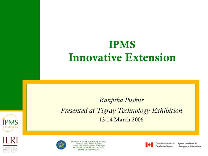IPMS Innovative Extension Ranjitha Puskur Presented at Tigray Technology Exhibition 13-14 March 2006