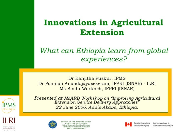 Innovations in Agricultural Extension   What can Ethiopia learn from global experiences? Dr Ranjitha Puskur, IPMS Dr  Ponn...